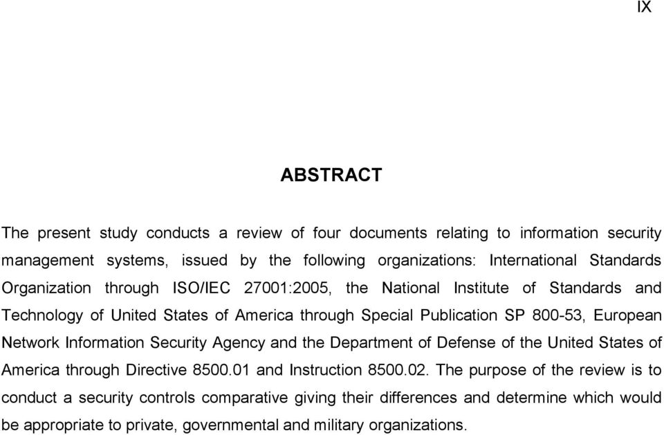 European Network Information Security Agency and the Department of Defense of the United States of America through Directive 8500.01 and Instruction 8500.02.