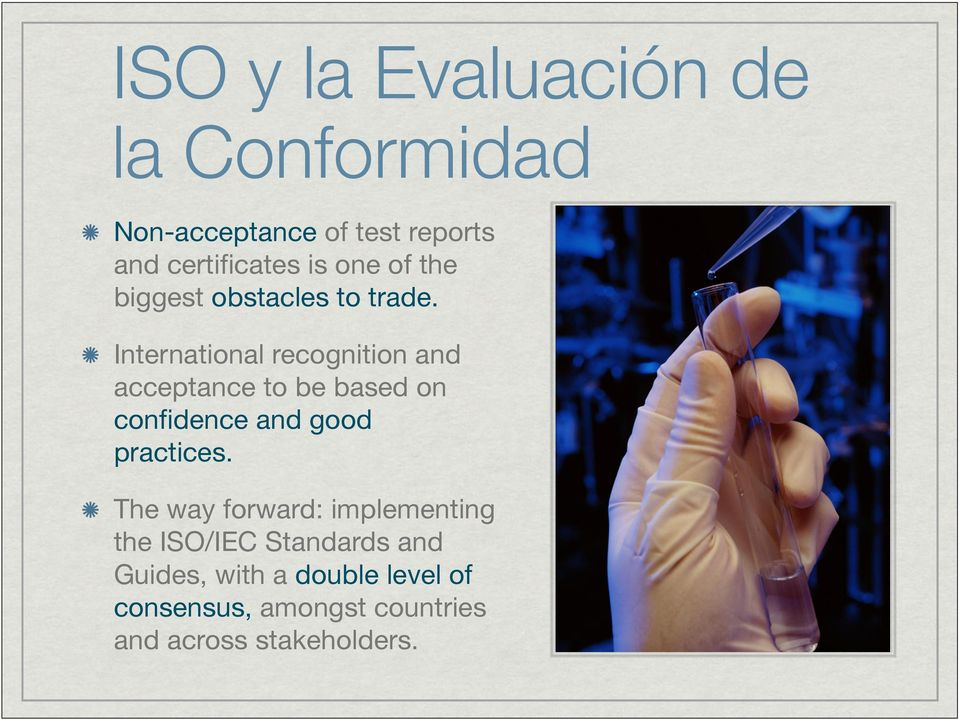 International recognition and acceptance to be based on confidence and good practices.
