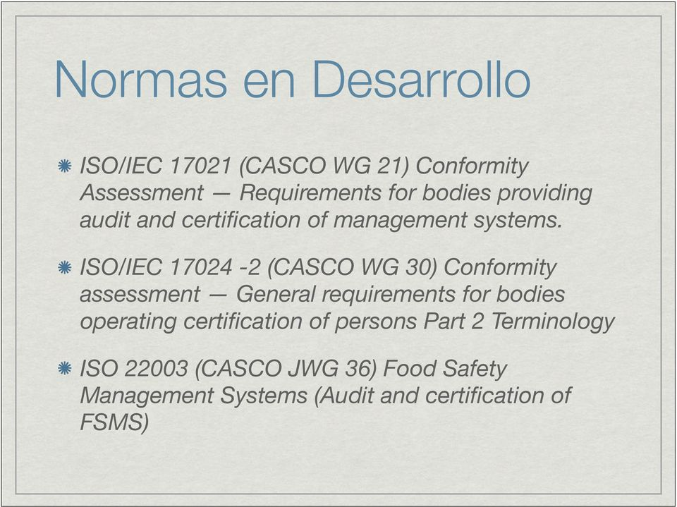 ISO/IEC 17024-2 (CASCO WG 30) Conformity assessment General requirements for bodies operating