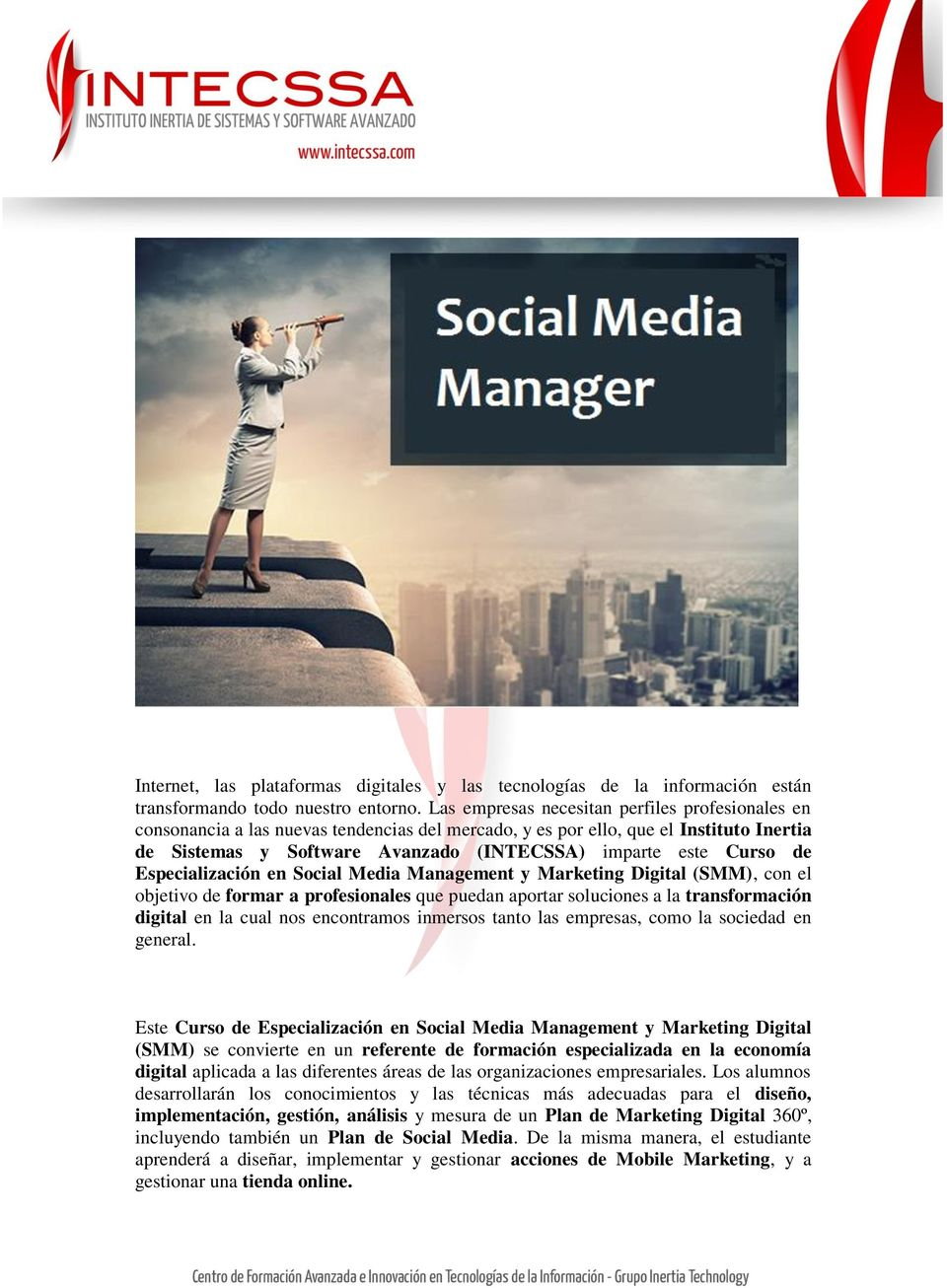 de Especialización en Social Media Management y Marketing Digital (SMM), con el objetivo de formar a profesionales que puedan aportar soluciones a la transformación digital en la cual nos encontramos
