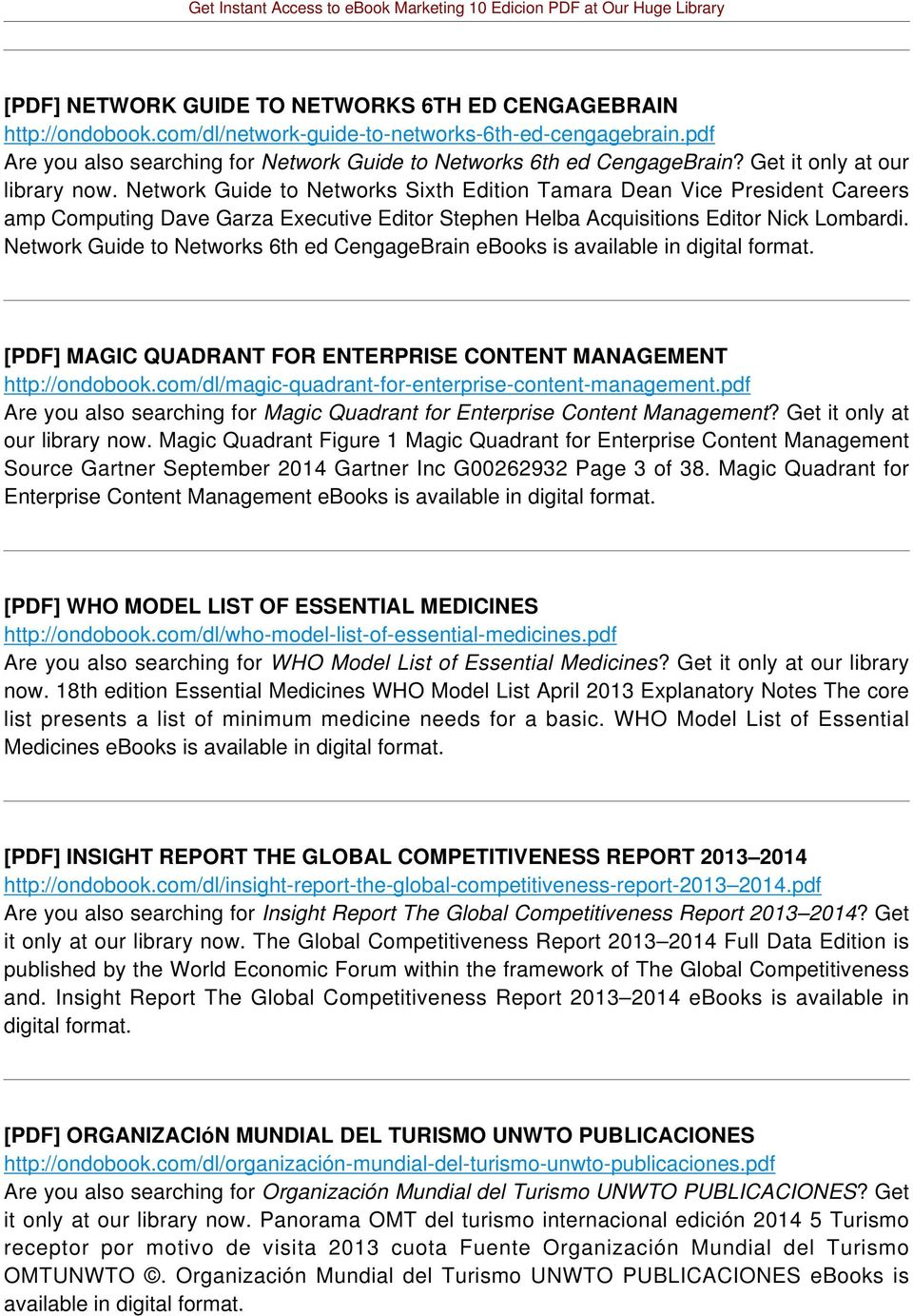 Network Guide to Networks 6th ed CengageBrain [PDF] MAGIC QUADRANT FOR ENTERPRISE CONTENT MANAGEMENT http://ondobook.com/dl/magic-quadrant-for-enterprise-content-management.