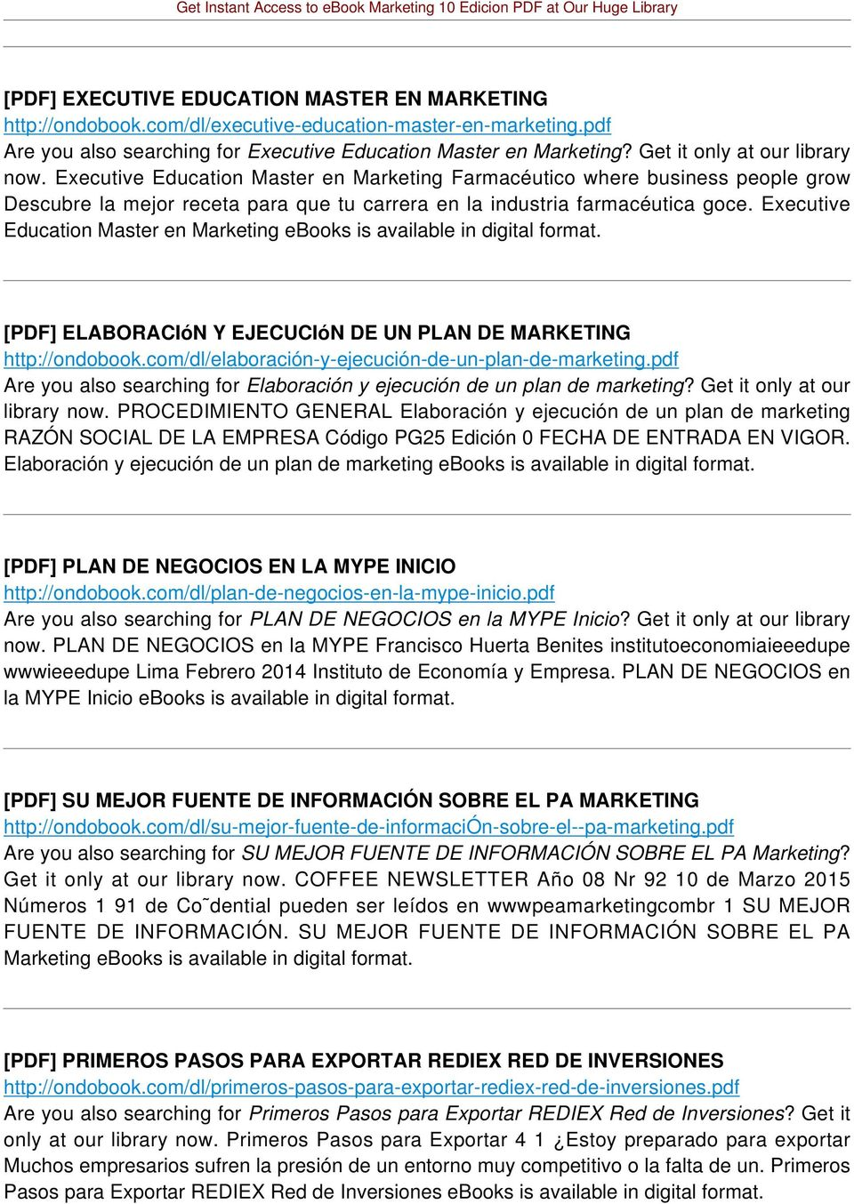 Executive Education Master en Marketing [PDF] ELABORACIóN Y EJECUCIóN DE UN PLAN DE MARKETING http://ondobook.com/dl/elaboración-y-ejecución-de-un-plan-de-marketing.
