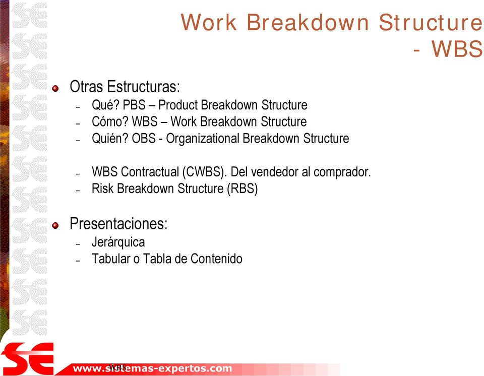 OBS - Organizational Breakdown Structure WBS Contractual (CWBS).