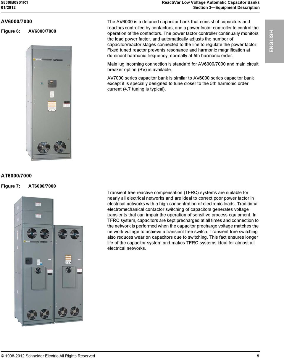 The power factor controller continually monitors the load power factor, and automatically adjusts the number of capacitor/reactor stages connected to the line to regulate the power factor.