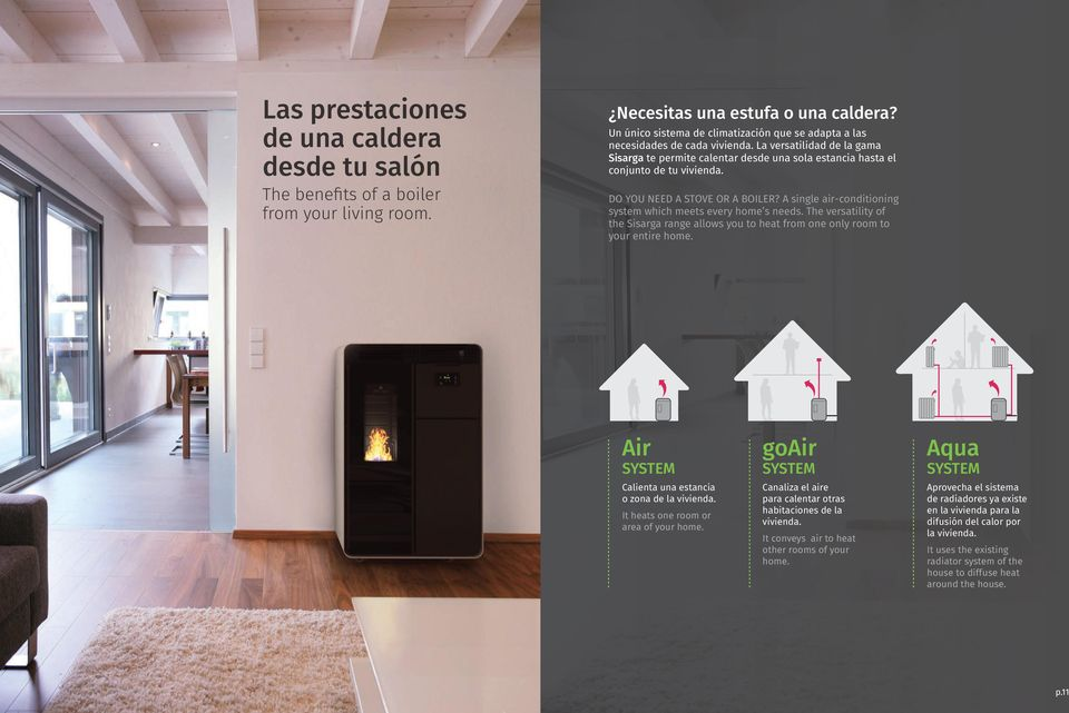 DO YOU NEED STOVE OR OILER? single air-conditioning system which meets every home s needs. The versatility of the Sisarga range allows you to heat from one only room to your entire home.