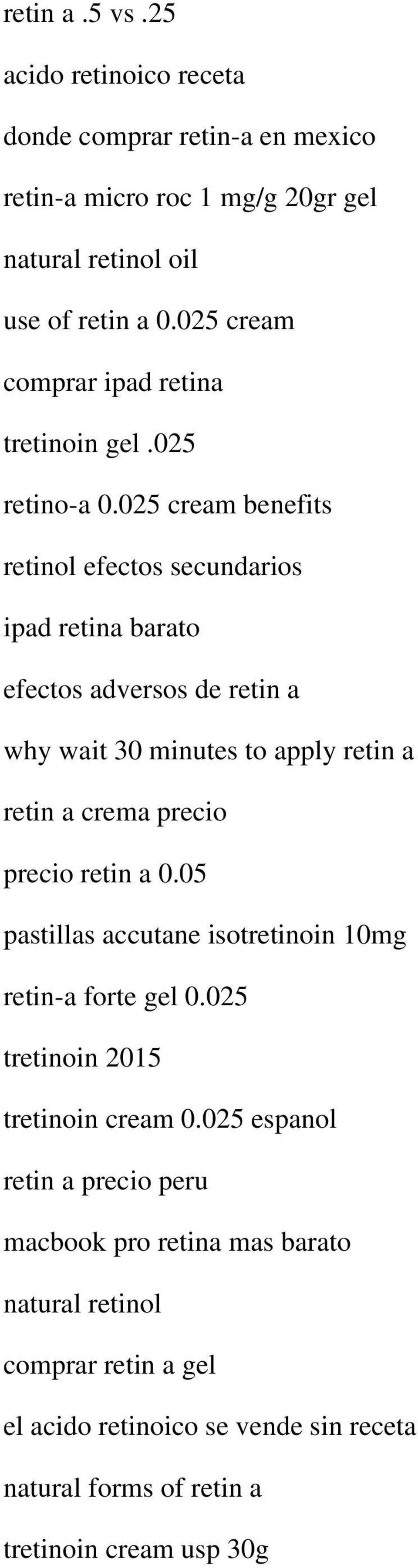 025 cream benefits retinol efectos secundarios ipad retina barato efectos adversos de retin a why wait 30 minutes to apply retin a retin a crema precio precio