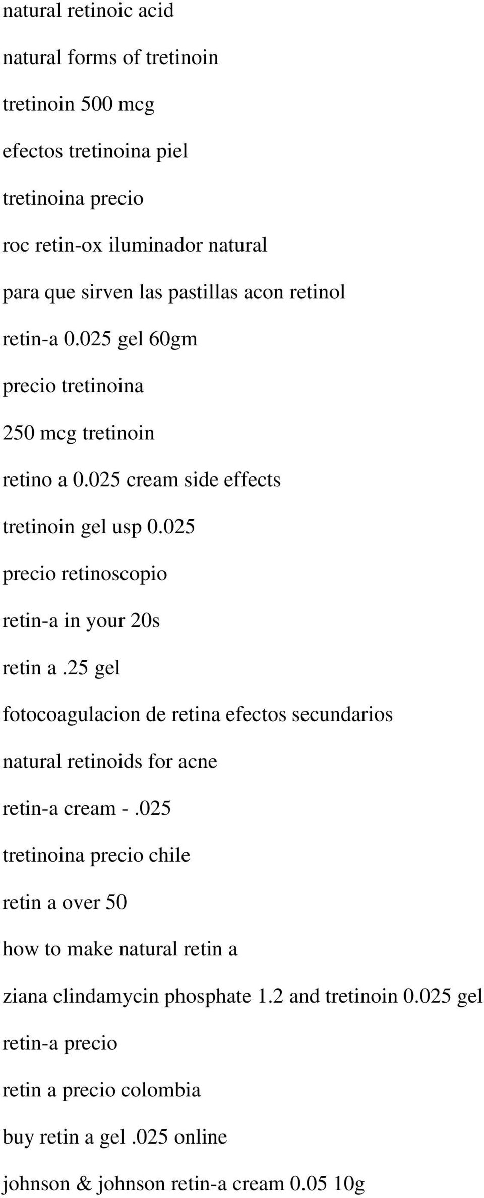 025 precio retinoscopio retin-a in your 20s retin a.25 gel fotocoagulacion de retina efectos secundarios natural retinoids for acne retin-a cream -.