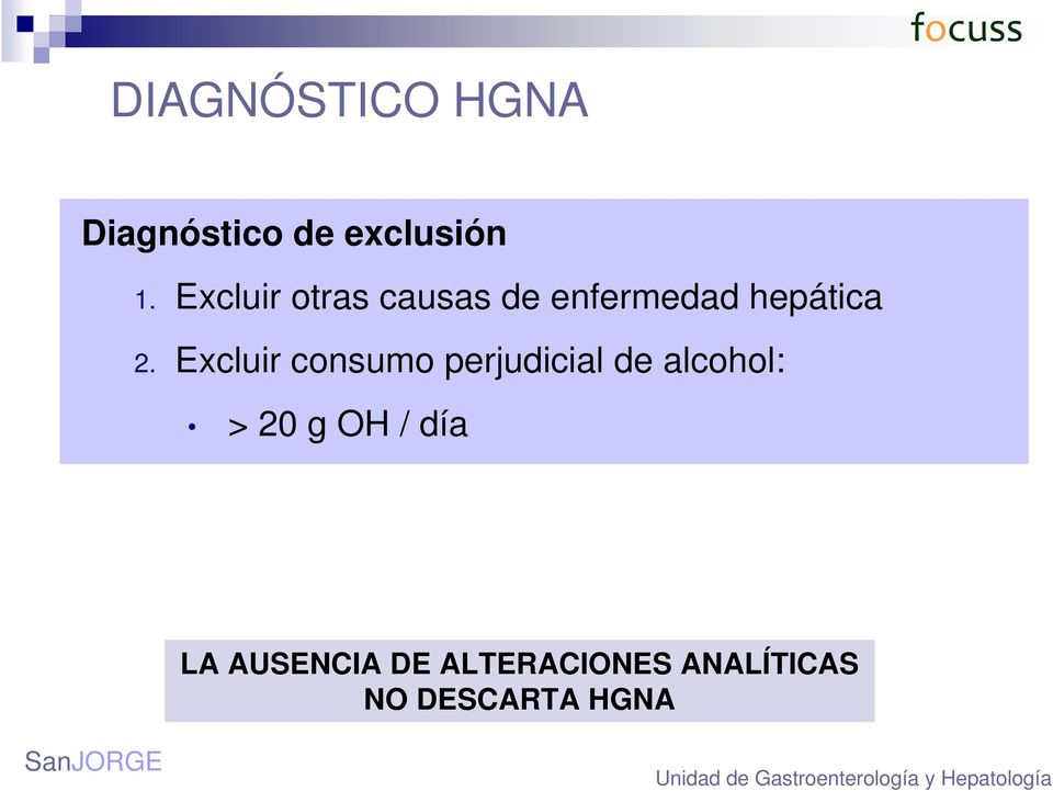 Excluir consumo perjudicial de alcohol: > 20 g OH