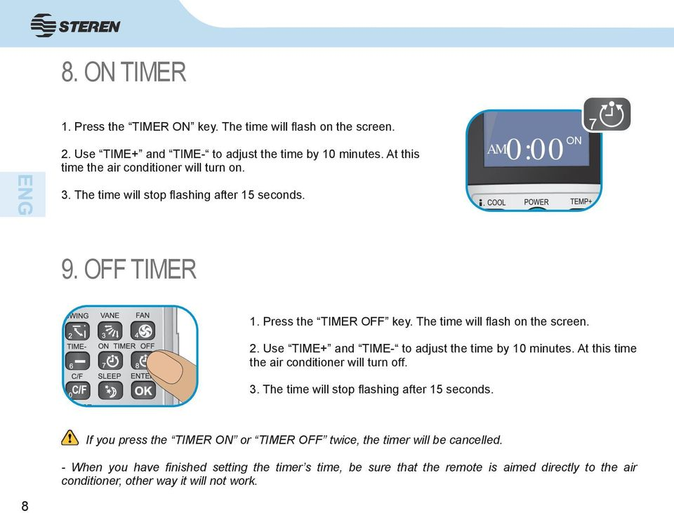 The time will flash on the screen. 2. Use TIME+ and TIME- to adjust the time by 10 minutes. At this time the air conditioner will turn off. 0 C/F RESET 3.