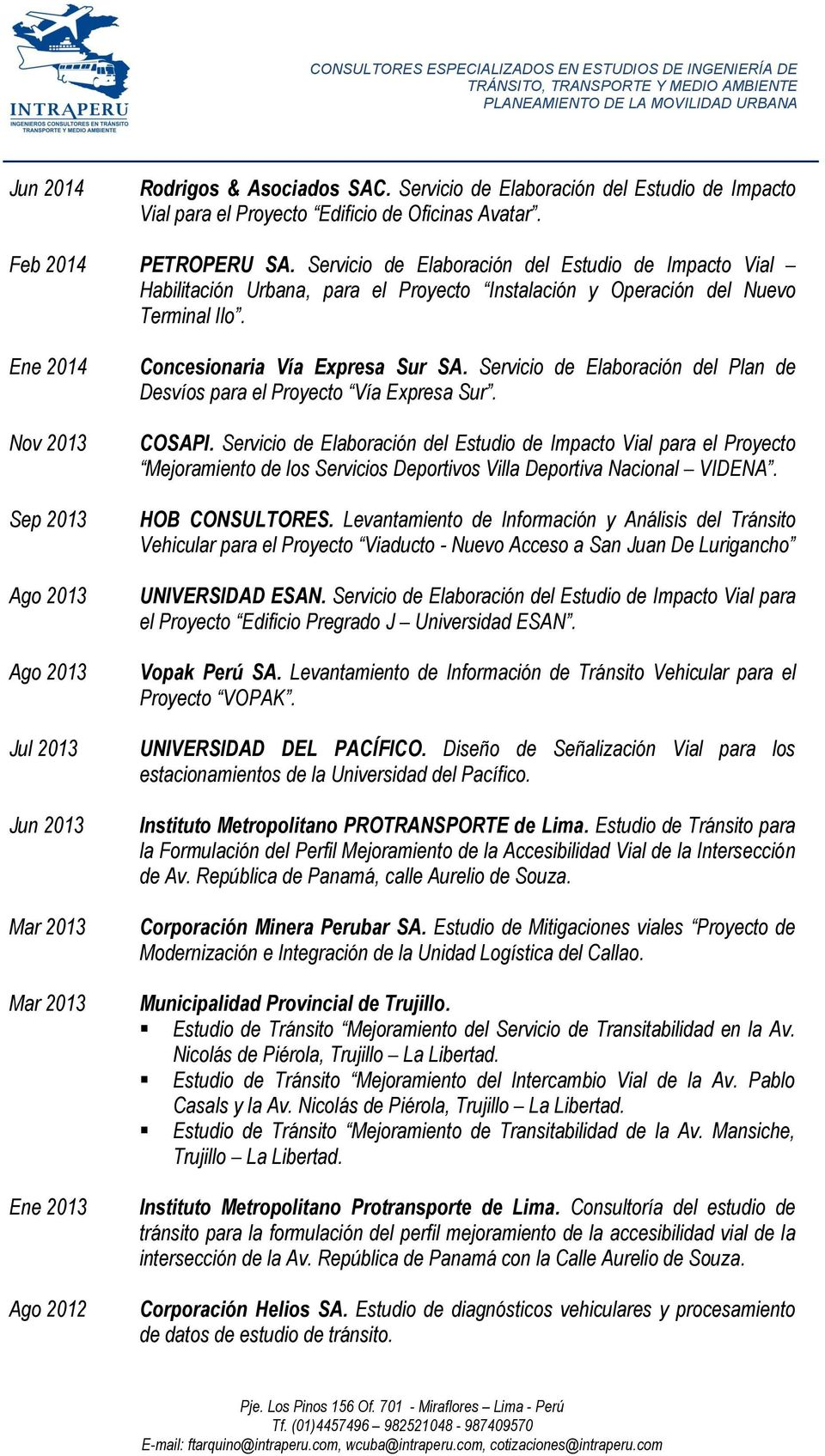 Ene 2014 Nov 2013 Sep 2013 Ago 2013 Ago 2013 Jul 2013 Jun 2013 Mar 2013 Mar 2013 Ene 2013 Ago 2012 Concesionaria Vía Expresa Sur SA.