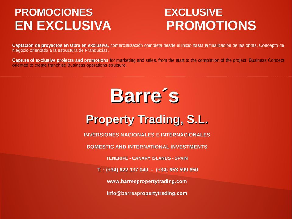 Capture of exclusive projects and promotions for marketing and sales, from the start to the completion of the project.