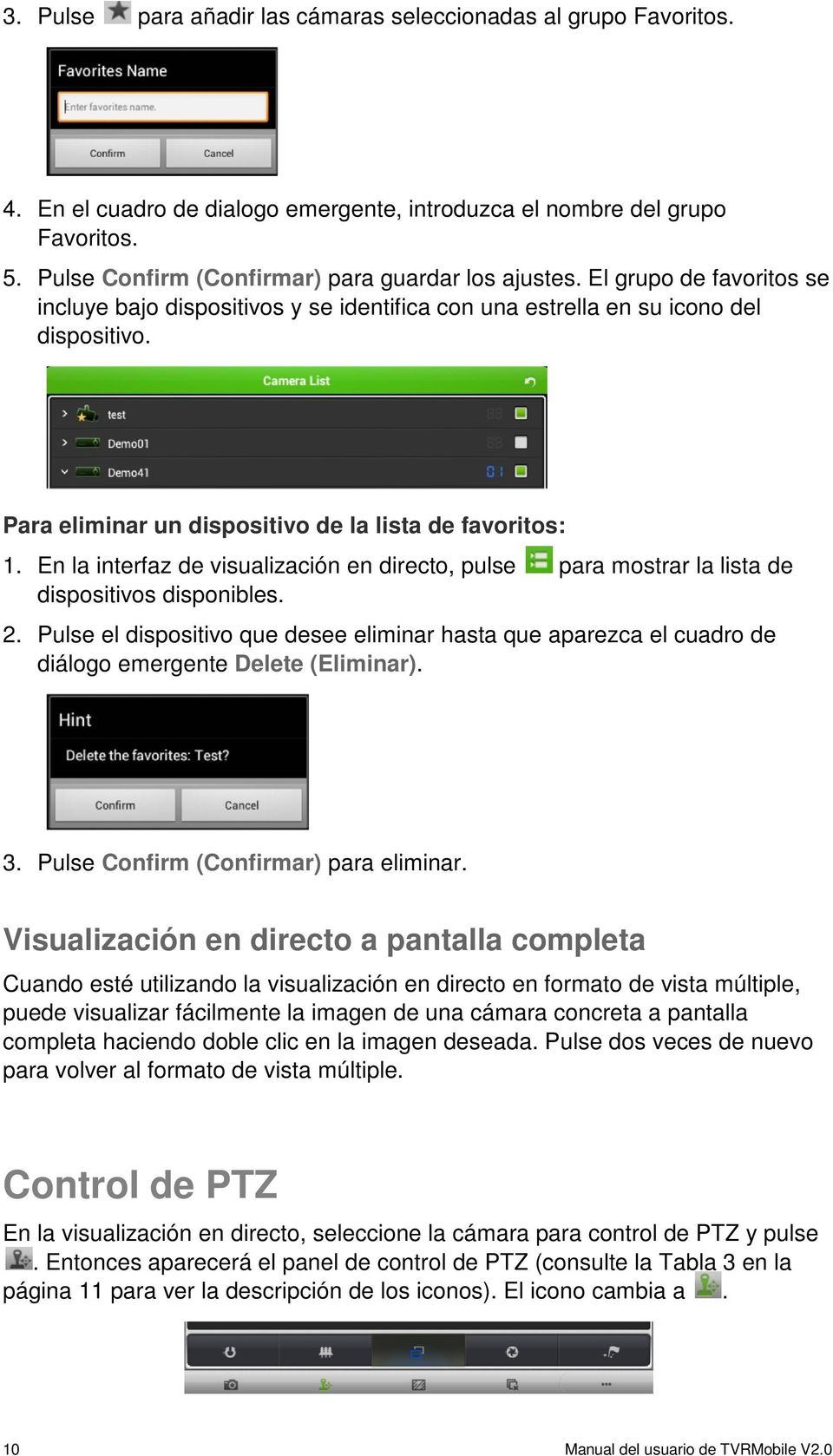Para eliminar un dispositivo de la lista de favoritos: 1. En la interfaz de visualización en directo, pulse para mostrar la lista de dispositivos disponibles. 2.