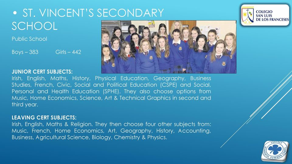 They also choose options from Music, Home Economics, Science, Art & Technical Graphics in second and third year.