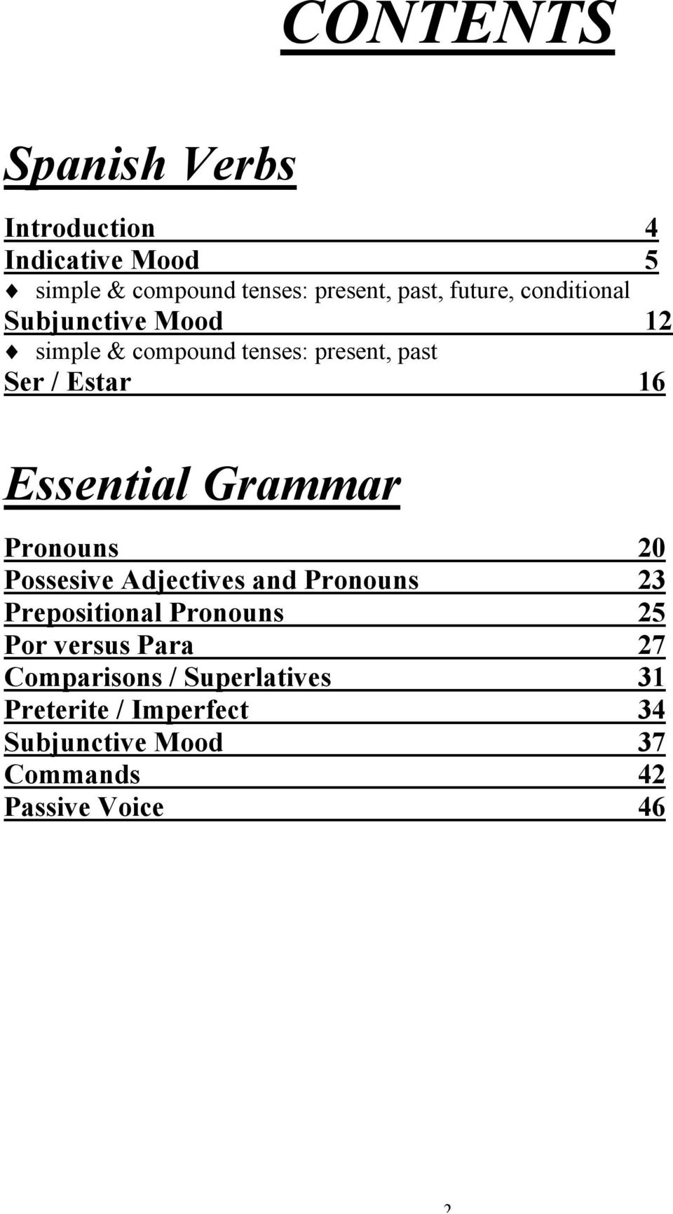 Essential Grammar Pronouns 20 Possesive Adjectives and Pronouns 23 Prepositional Pronouns 25 Por