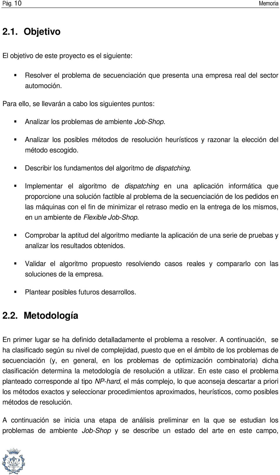 Describir los fundamentos del algoritmo de dispatching.