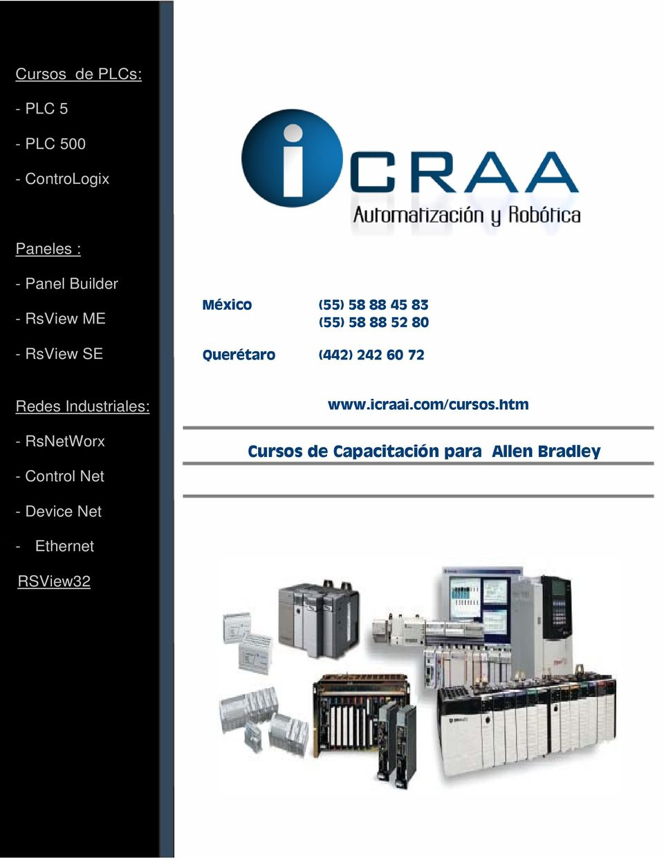 (442) 242 60 72 Redes Industriales: - RsNetWorx - Control Net www.icraai.