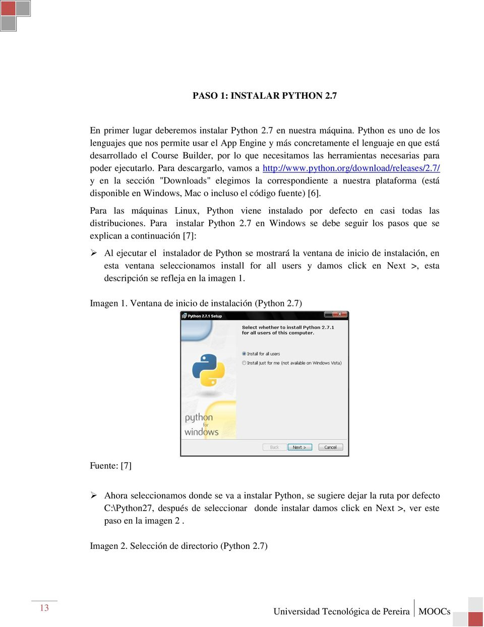 poder ejecutarlo. Para descargarlo, vamos a http://www.python.org/download/releases/2.