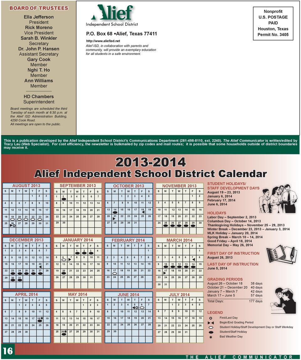 All meetings are open to the public. Independent School District P.O. Box 68 Alief, Texas 774 http://www.aliefisd.