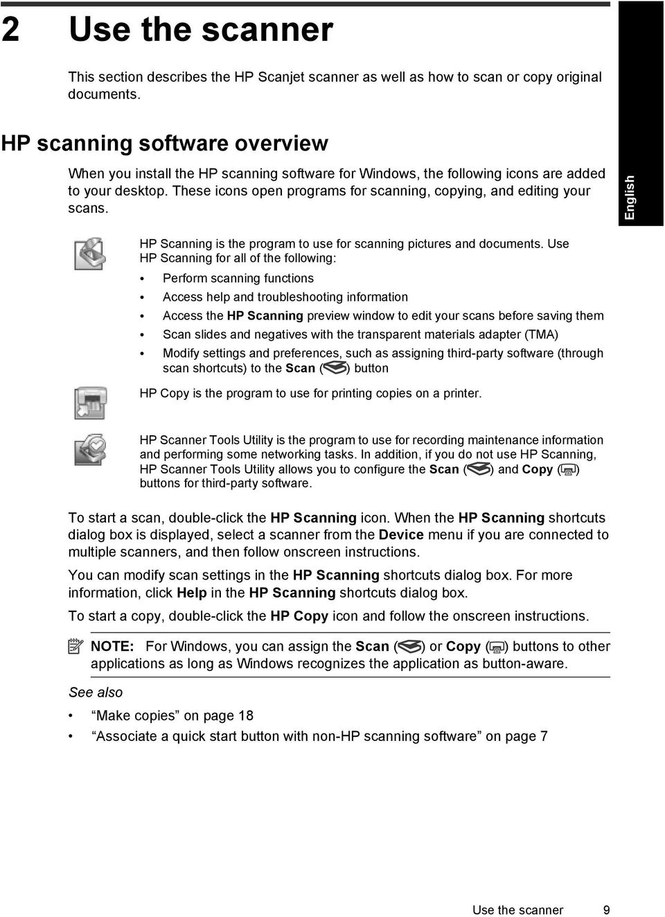 These icons open programs for scanning, copying, and editing your scans. English HP Scanning is the program to use for scanning pictures and documents.