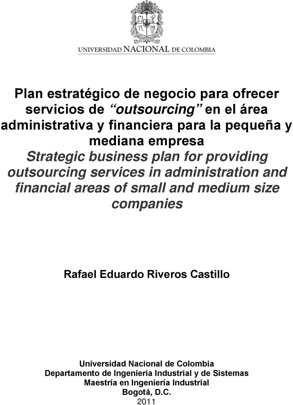financial areas of small and medium size companies Rafael Eduardo Riveros Castillo Universidad Nacional de