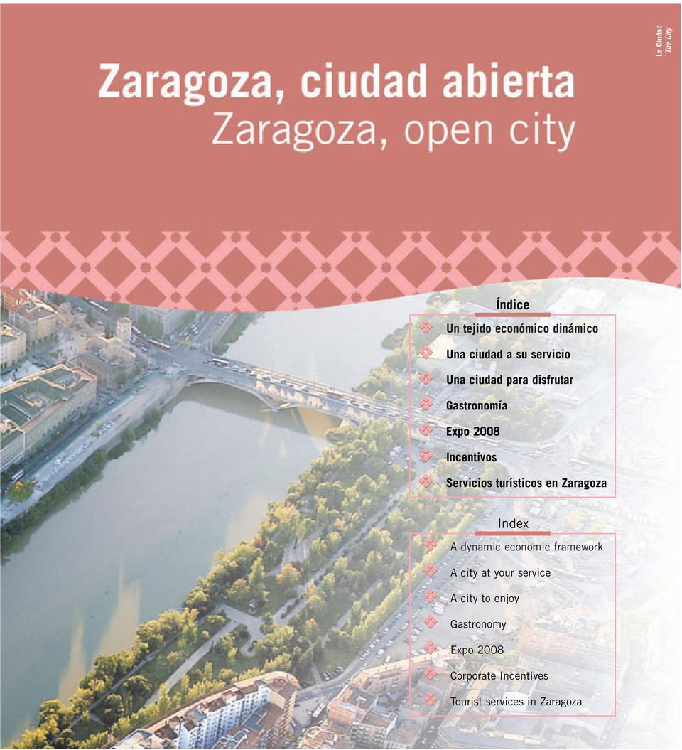 Zaragoza Index A dynamic economic framework A city at your service A city to
