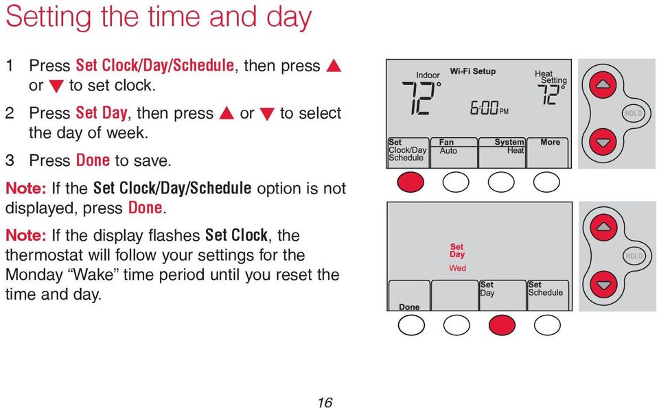 Note: If the Set Clock/Day/Schedule option is not displayed, press Done.