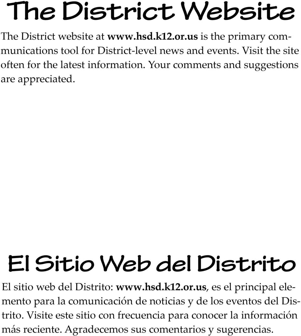 Your comments and suggestions are appreciated. El Sitio Web del Distrito El sitio web del Distrito: www.hsd.k12.or.