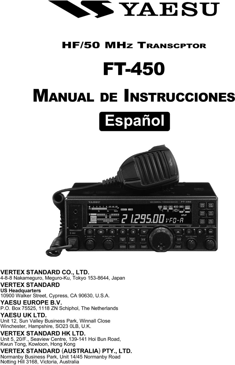 E B.V. P.O. Box 75525, 1118 ZN Schiphol, The Netherlands YAESU UK LTD. Unit 12, Sun Valley Business Park, Winnall Close Winchester, Hampshire, SO23 0LB, U.