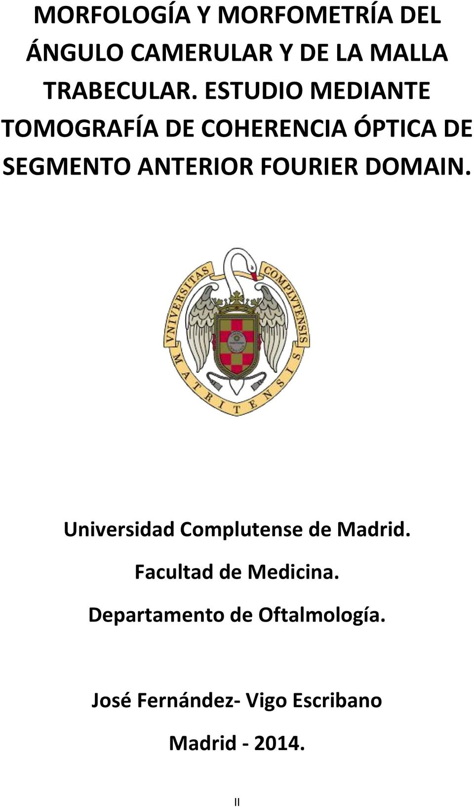 FOURIER DOMAIN. Universidad Complutense de Madrid. Facultad de Medicina.