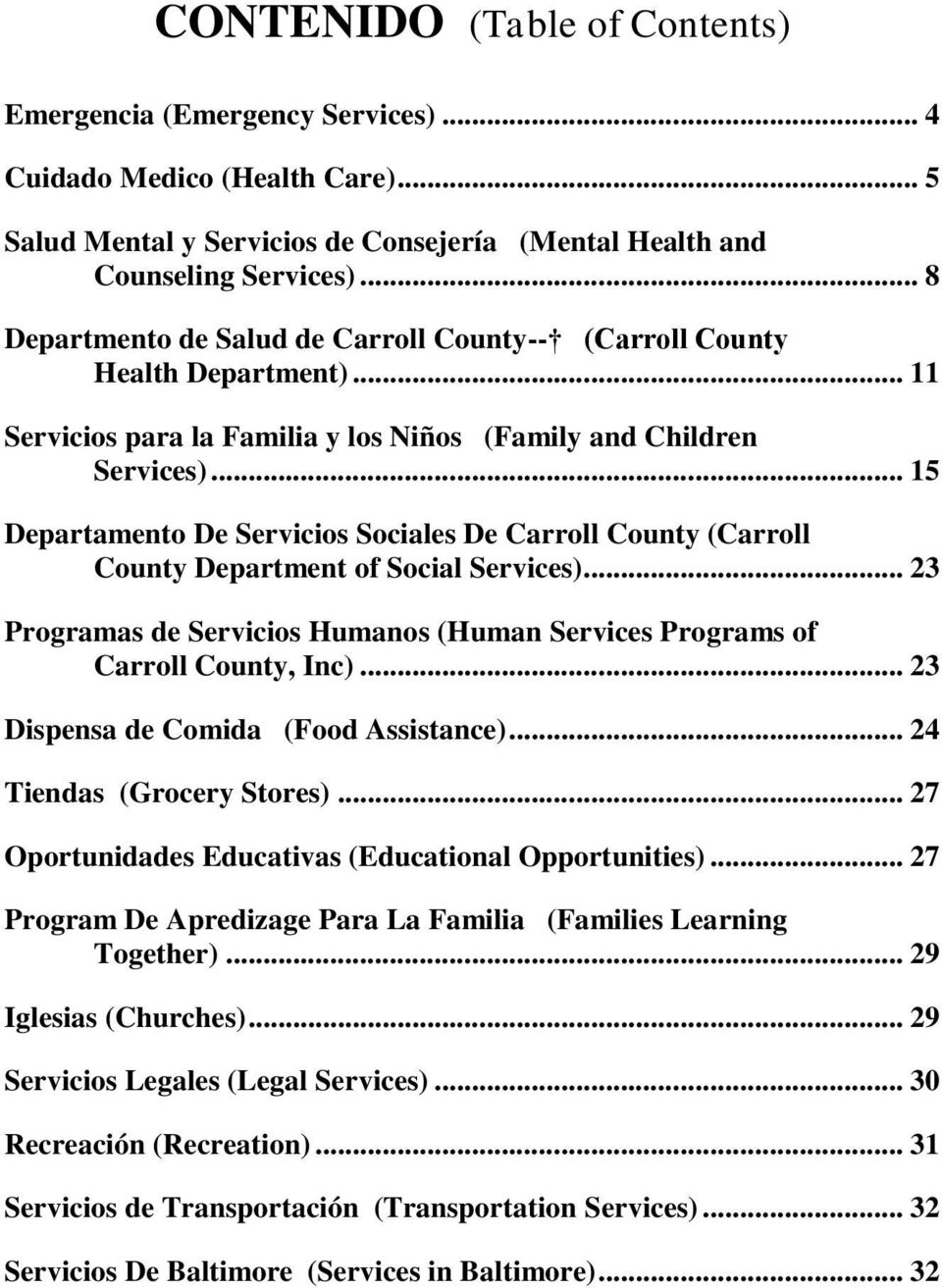 .. 15 Departamento De Servicios Sociales De Carroll County (Carroll County Department of Social Services)... 23 Programas de Servicios Humanos (Human Services Programs of Carroll County, Inc).