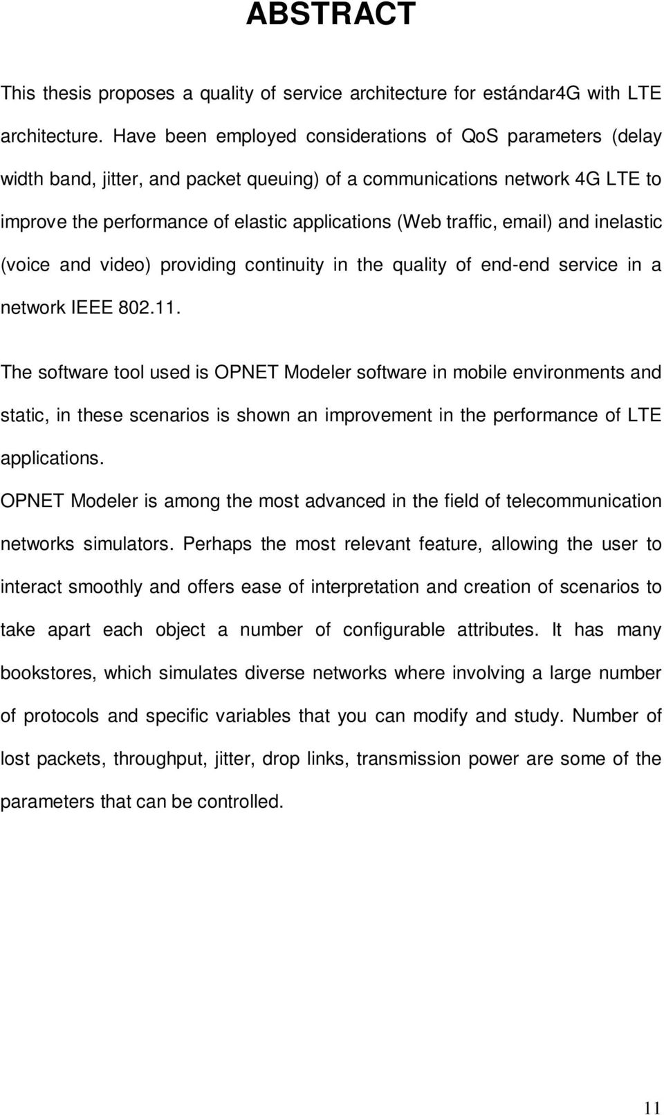 email) and inelastic (voice and video) providing continuity in the quality of end-end service in a network IEEE 802.11.