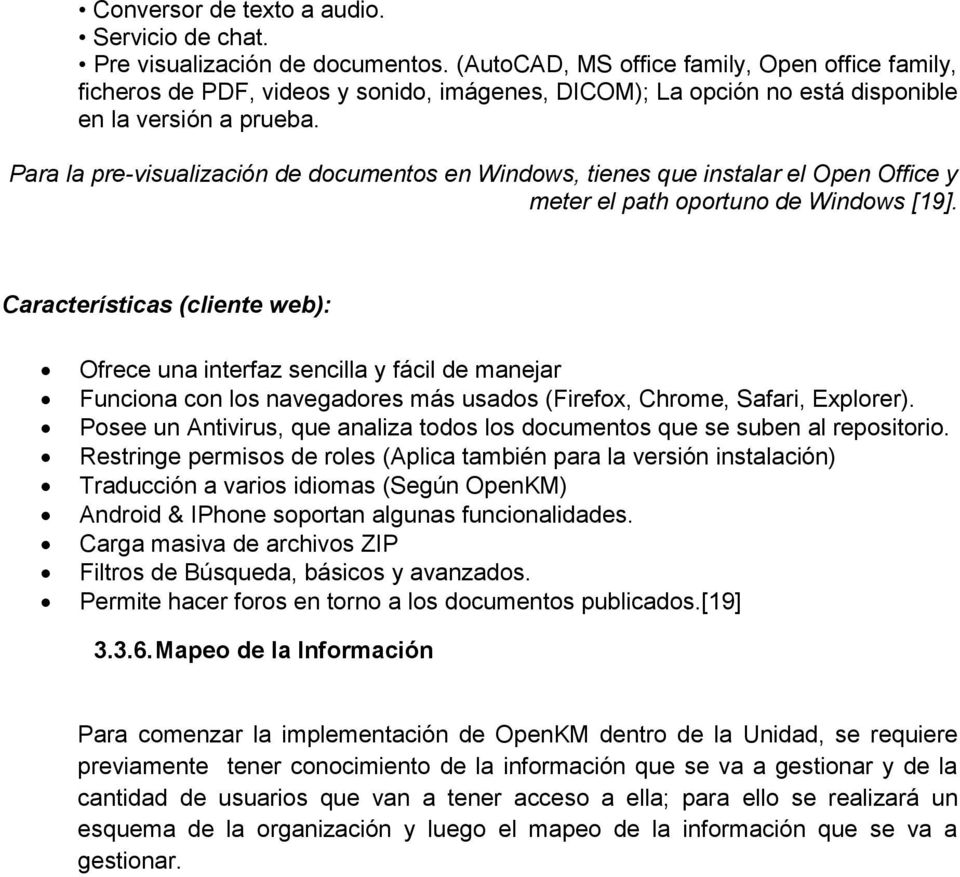 Para la pre-visualización de documentos en Windows, tienes que instalar el Open Office y meter el path oportuno de Windows [19].