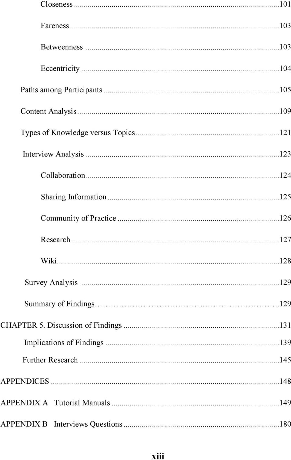 ..125 Community of Practice...126 Research...127 Wiki...128 Survey Analysis...129 Summary of Findings...129 CHAPTER 5.