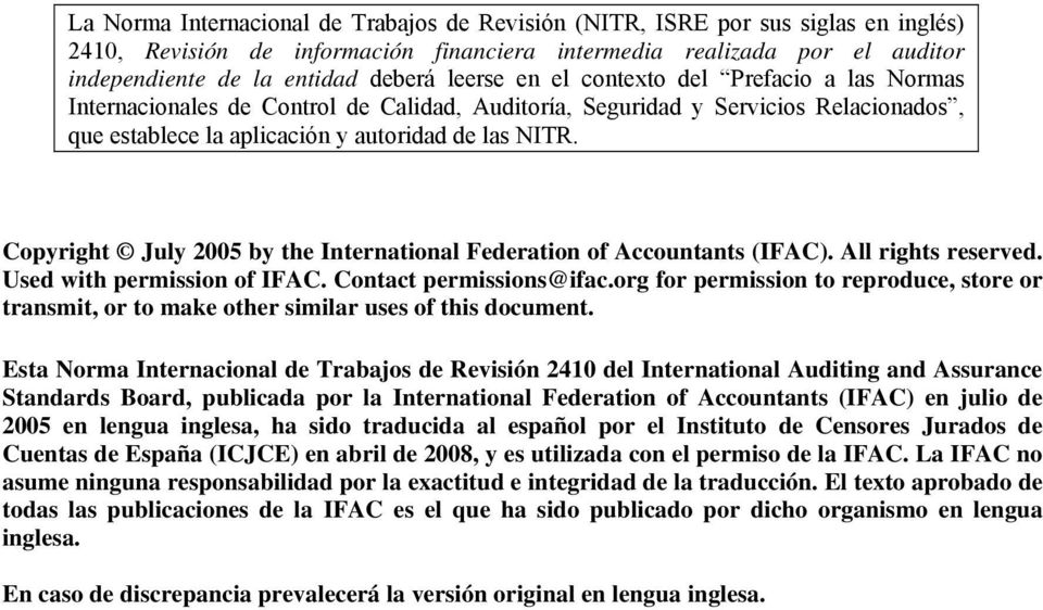 Copyright July 2005 by the International Federation of Accountants (IFAC). All rights reserved. Used with permission of IFAC. Contact permissions@ifac.