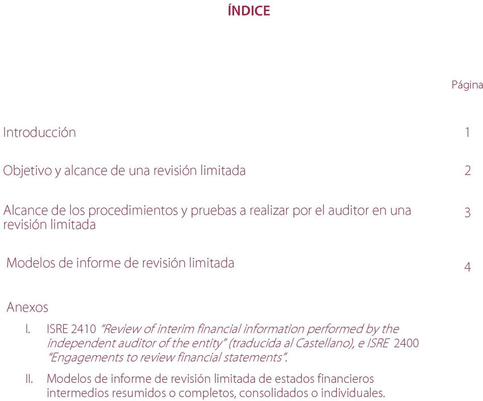 ISRE 2410 Review of interim financial information performed by the independent auditor of the entity (traducida al Castellano), e