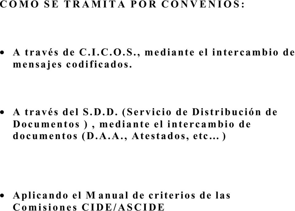 D. (Servicio de Distribución de Documentos ), mediante el intercambio de