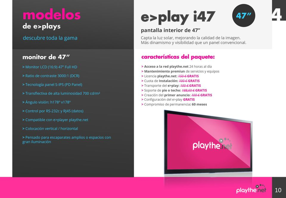 por RS-232c y RJ5 (datos) > Compatible con e>player playthe.