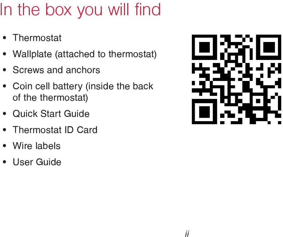 battery (inside the back of the thermostat) Quick