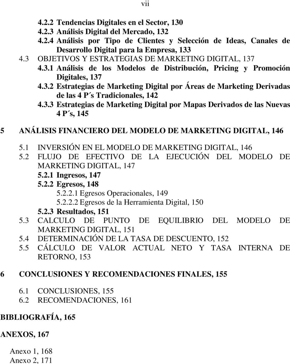 3.3 Estrategias de Marketing Digital por Mapas Derivados de las Nuevas 4 P s, 145 5 ANÁLISIS FINANCIERO DEL MODELO DE MARKETING DIGITAL, 146 5.1 INVERSIÓN EN EL MODELO DE MARKETING DIGITAL, 146 5.