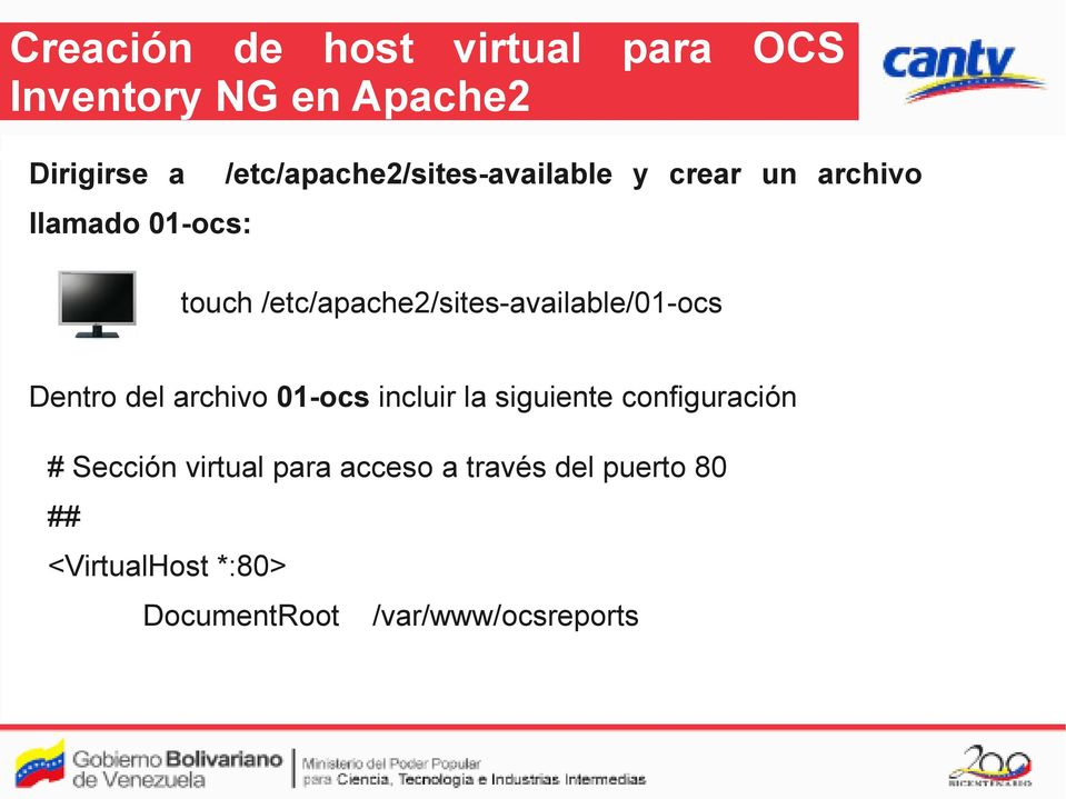 /etc/apache2/sites-available/01-ocs Dentro del archivo 01-ocs incluir la siguiente