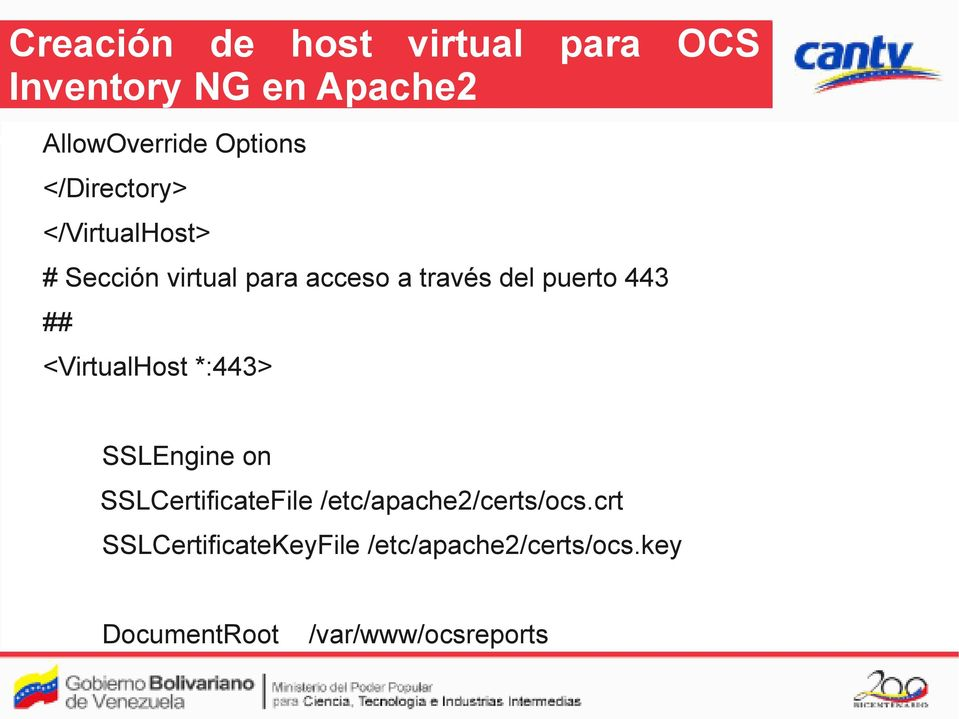 ## <VirtualHost *:443> SSLEngine on SSLCertificateFile /etc/apache2/certs/ocs.