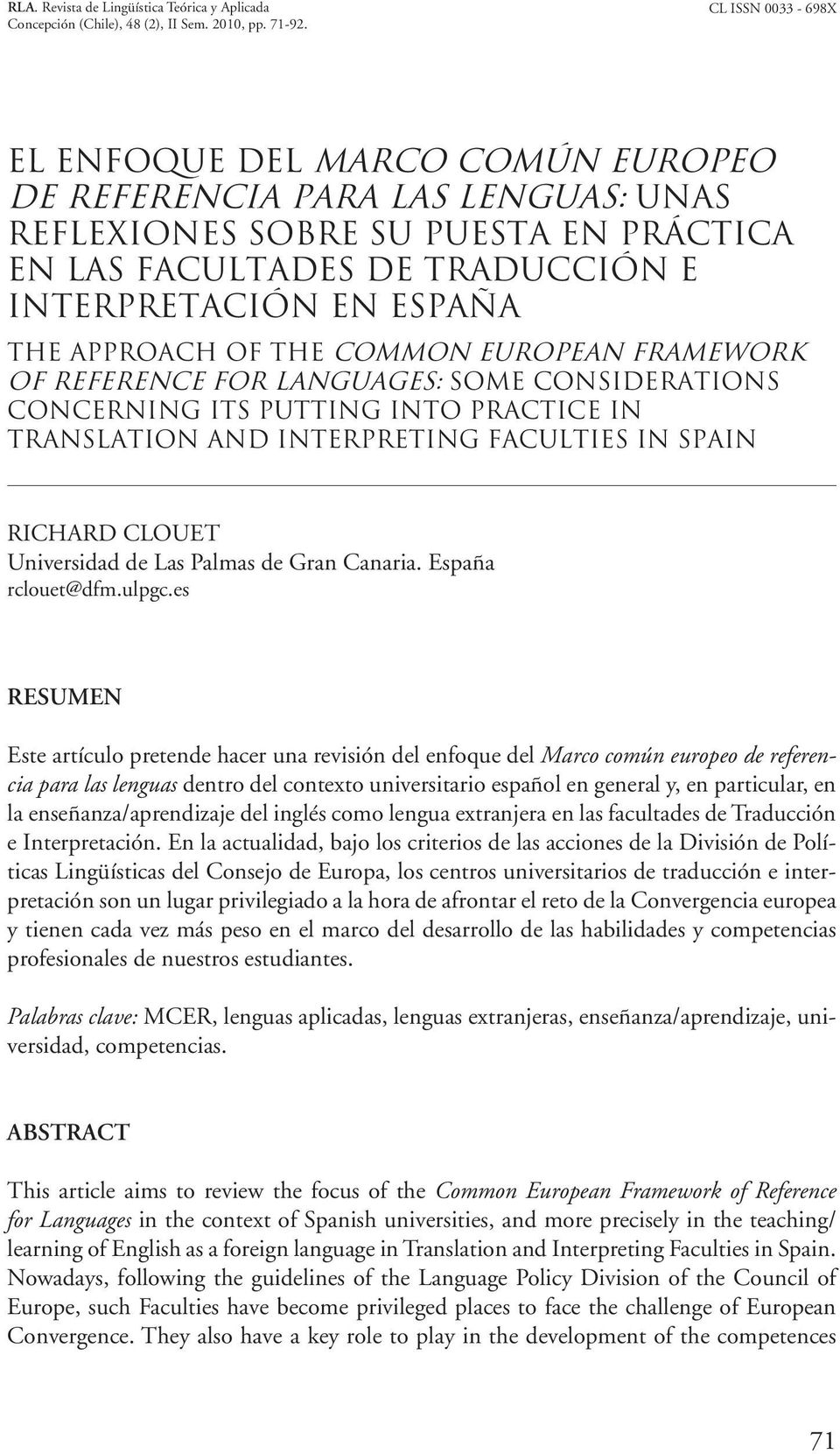 APPROACH OF THE COMMON EUROPEAN FRAMEWORK OF REFERENCE FOR LANGUAGES: SOME CONSIDERATIONS CONCERNING ITS PUTTING INTO PRACTICE IN TRANSLATION AND INTERPRETING FACULTIES IN SPAIN RICHARD CLOUET