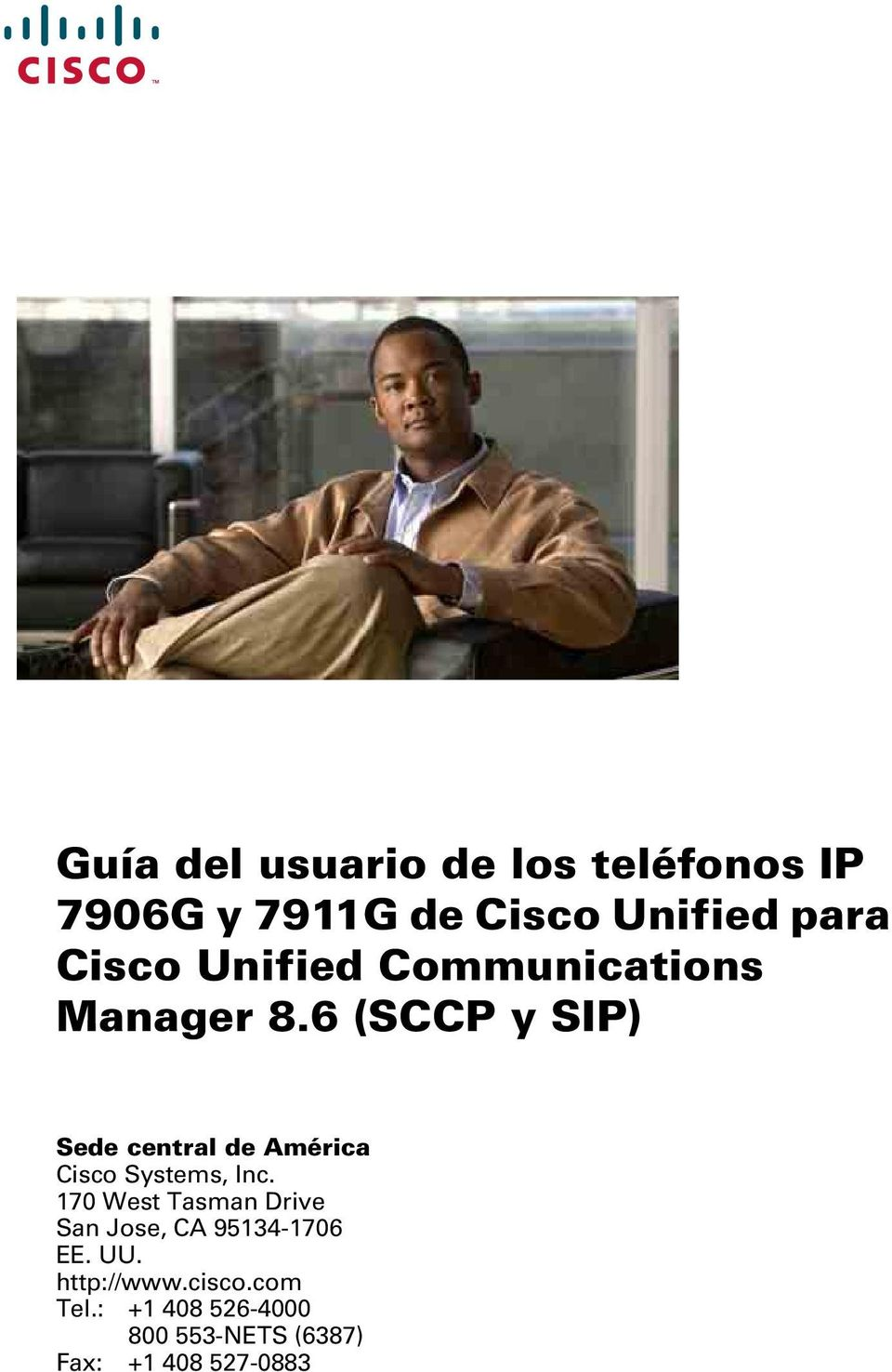 6 (SCCP y SIP) Sede central de América Cisco Systems, Inc.