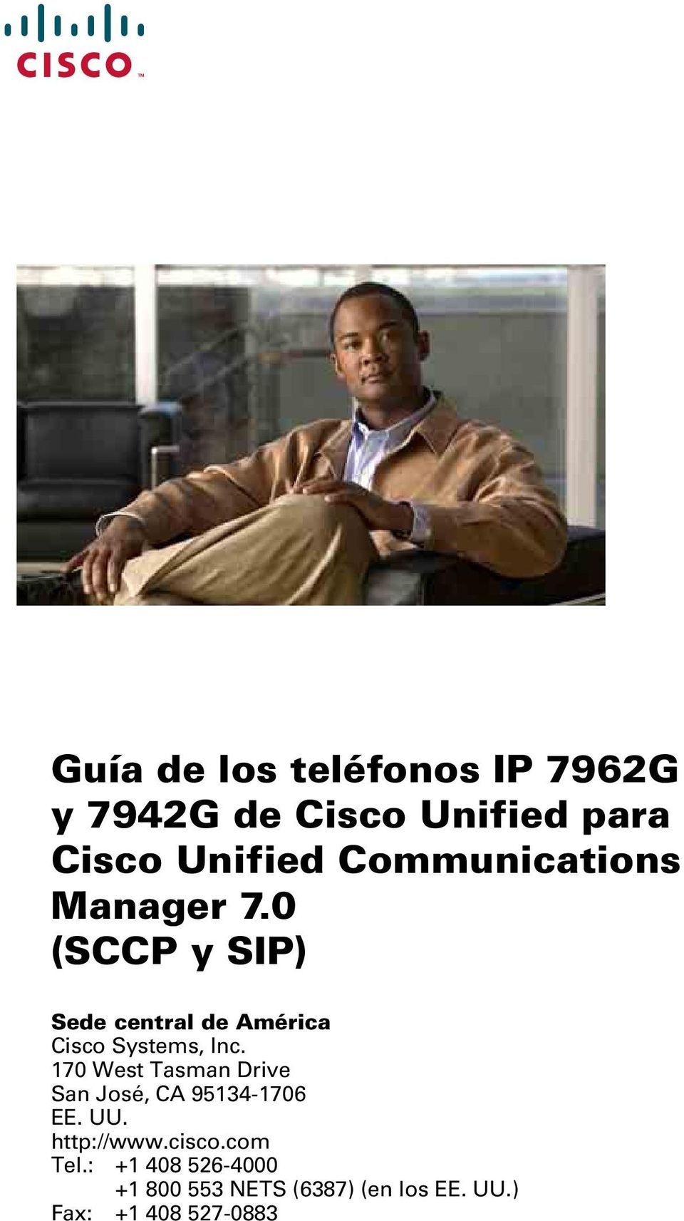 0 (SCCP y SIP) Sede central de América Cisco Systems, Inc.