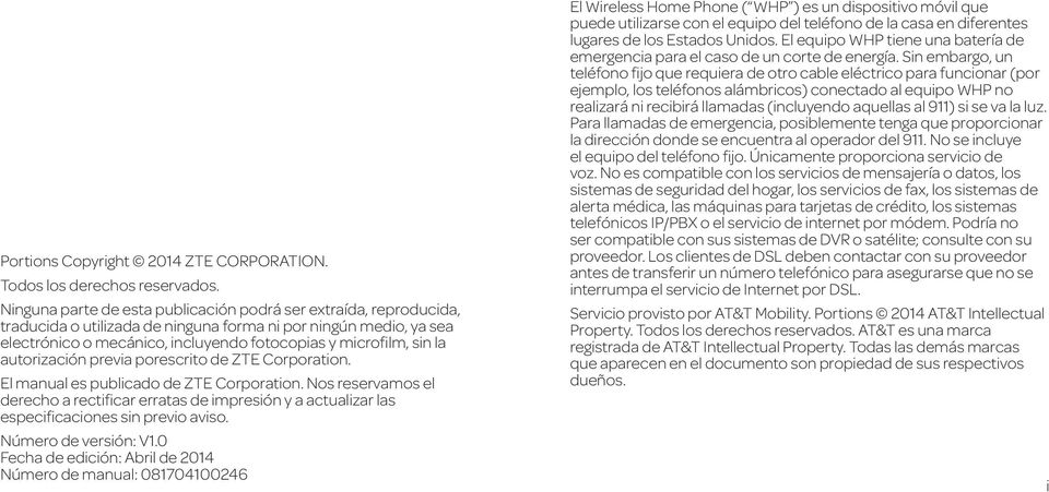 autorización previa porescrito de ZTE Corporation. El manual es publicado de ZTE Corporation.