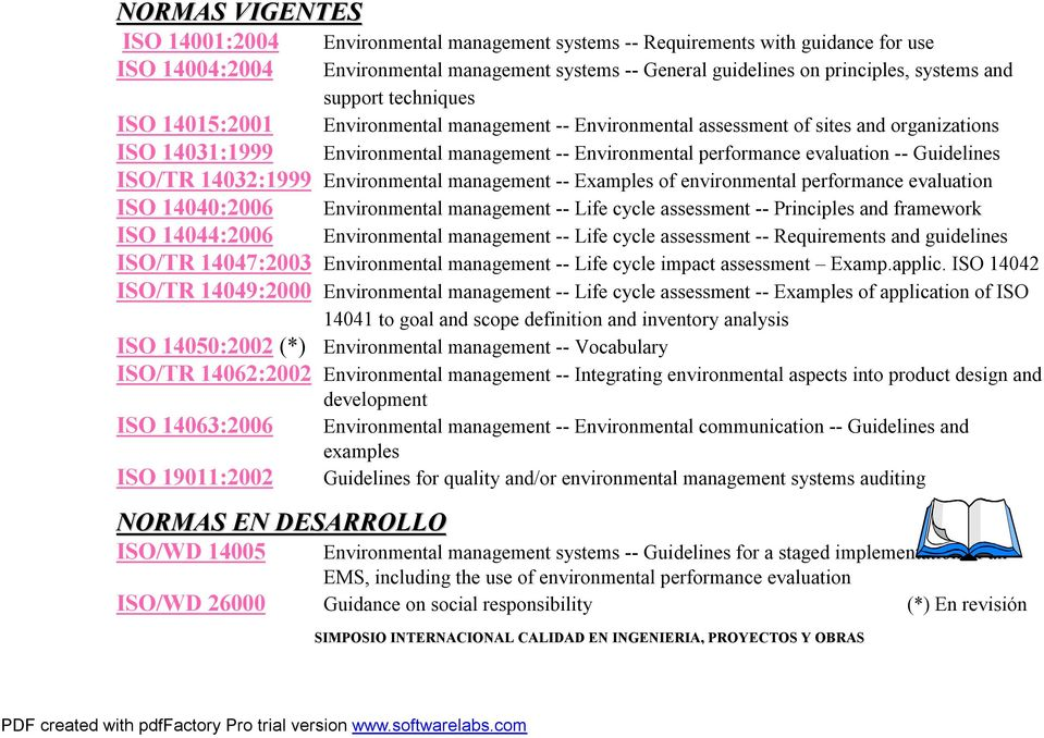 14031:1999 ISO/TR 14032:1999 Environmental management -- Examples of environmentalperformance evaluation ISO 14040:2006 Environmental management -- Life cycle assessment -- Principles and framework