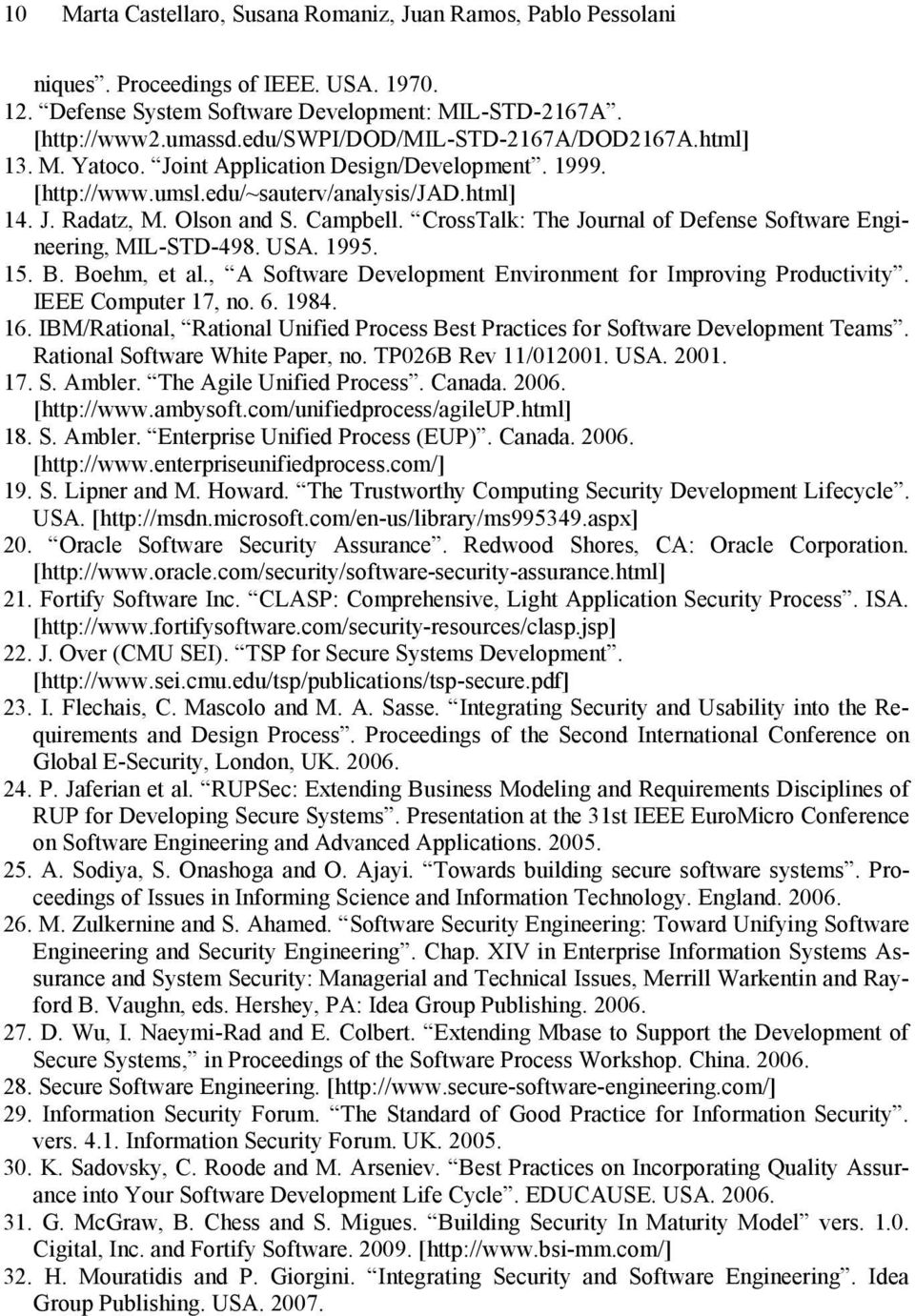 CrossTalk: The Journal of Defense Software Engineering, MIL-STD-498. USA. 1995. 15. B. Boehm, et al., A Software Development Environment for Improving Productivity. IEEE Computer 17, no. 6. 1984. 16.