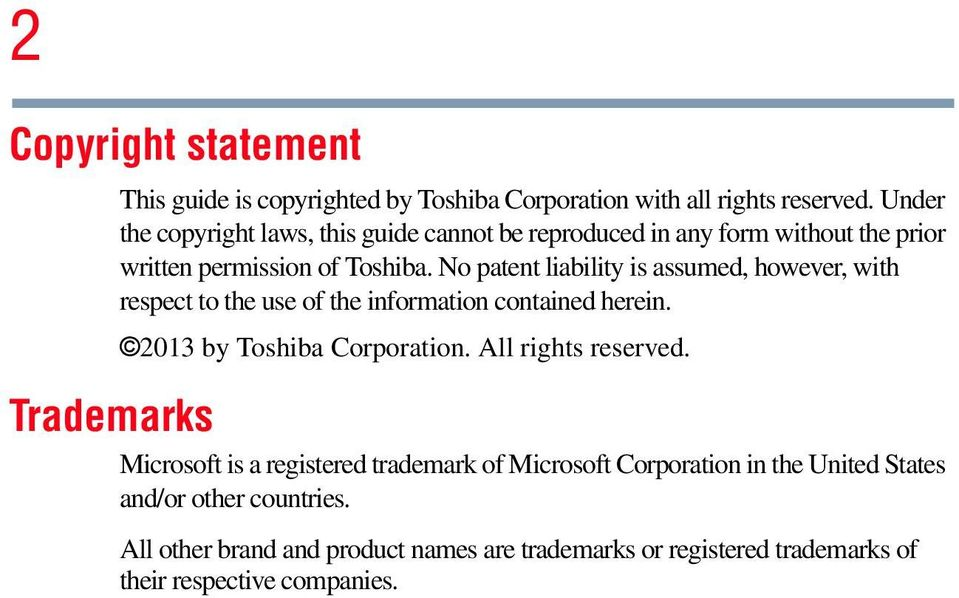 No patent liability is assumed, however, with respect to the use of the information contained herein. 2013 by Toshiba Corporation.