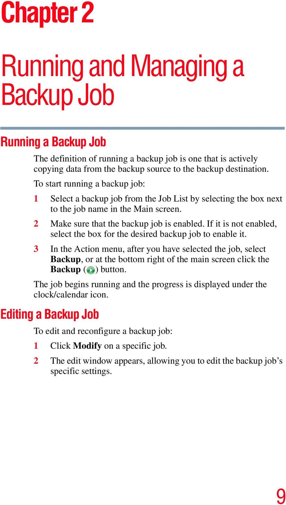 If it is not enabled, select the box for the desired backup job to enable it.