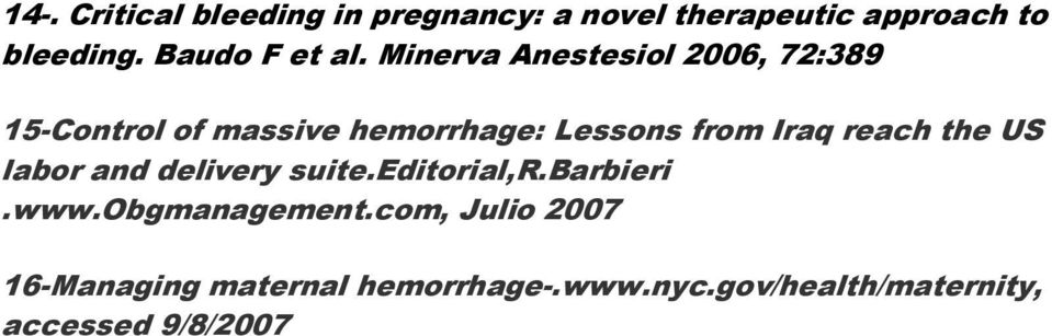 Minerva Anestesiol 2006, 72:389 15-Control of massive hemorrhage: Lessons from Iraq